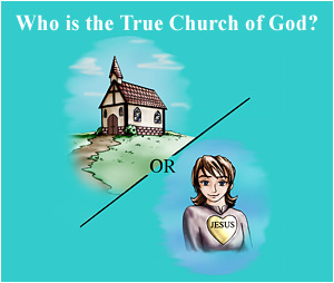 Who is the True Church of God